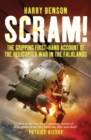 Scram! : The Gripping First-hand Account of the Helicopter War in the Falklands - Book