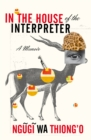 In the House of the Interpreter : A Memoir - Book