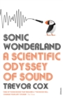 Sonic Wonderland : A Scientific Odyssey of Sound - Book