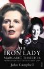 The Iron Lady : Margaret Thatcher: From Grocer's Daughter to Iron Lady - Book