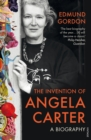 The Invention of Angela Carter : A Biography - Book