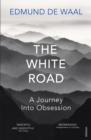The White Road : a pilgrimage of sorts - Book