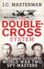 The Double-Cross System : The Classic Account of World War Two Spy-Masters - Book