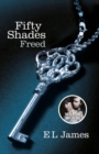 Fifty Shades Freed : Book 3 of the Fifty Shades trilogy - Book