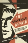 The Zhivago Affair : The Kremlin, the CIA, and the Battle Over a Forbidden Book - Book