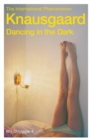 Dancing in the Dark : My Struggle: 4 - Book