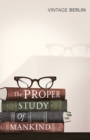 The Proper Study Of Mankind : An Anthology of Essays - Book