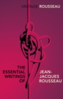 The Essential Writings of Jean-Jacques Rousseau - Book