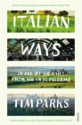 Italian Ways : On and Off the Rails from Milan to Palermo - Book