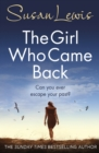 The Girl Who Came Back : Her worst nightmare is standing on her doorstep - Book