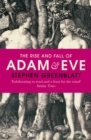 The Rise and Fall of Adam and Eve : The Story that Created Us - Book
