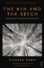 The Ash and The Beech : The Drama of Woodland Change - Book