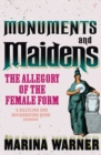 Monuments And Maidens : The Allegory of the Female Form - Book