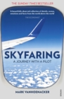 Skyfaring : A Journey with a Pilot - Book