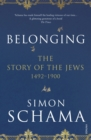 Belonging : The Story of the Jews 1492-1900 - Book