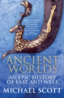 Ancient Worlds : An Epic History of East and West - Book