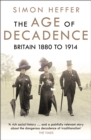 The Age of Decadence : Britain 1880 to 1914 - Book
