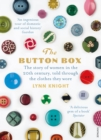 The Button Box : The Story of Women in the 20th Century Told Through the Clothes They Wore - Book