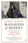 Mansions of Misery : A Biography of the Marshalsea Debtors' Prison - Book