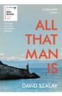 All That Man Is : Shortlisted for the Man Booker Prize 2016 - Book