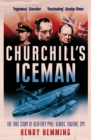 Churchill's Iceman : The True Story of Geoffrey Pyke: Genius, Fugitive, Spy - Book