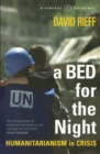 A Bed for the Night : Humanitarianism in Crisis - Book