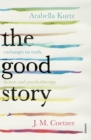 The Good Story : Exchanges on Truth, Fiction and Psychotherapy - Book