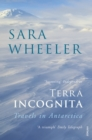 Terra Incognita : Travels in Antarctica - Book