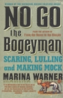 No Go the Bogeyman : Scaring, Lulling and Making Mock - Book
