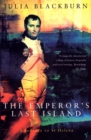 The Emperor's Last Island : A Journey to St Helena - Book