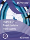 PRINCE2 - projektledelse med succes (Danish print version of Managing successful projects with PRINCE2) - Book