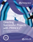 Directing successful projects with PRINCE2 (R) : the essential guide for project board members - Book