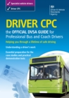 Driver CPC - the official DVSA guide for professional bus and coach drivers - eBook