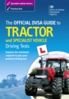 The Official DVSA Guide to Tractor and Specialist Vehicle Driving Tests - eBook