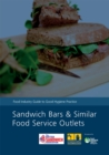Sandwich bars and similar food service outlets : food industry guide to good hygiene practice - Book
