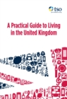 A Practical Guide to Living in the United Kingdom - eBook
