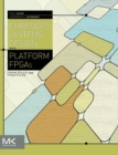 Embedded Systems Design with Platform FPGAs : Principles and Practices - Book