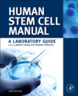 Human Stem Cell Manual : A Laboratory Guide - eBook
