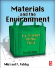 Materials and the Environment : Eco-informed Material Choice - Book