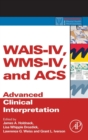 WAIS-IV, WMS-IV, and ACS : Advanced Clinical Interpretation - Book