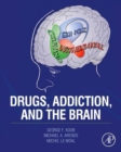 Drugs, Addiction, and the Brain - Book
