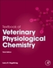 Textbook of Veterinary Physiological Chemistry - Book