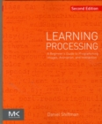Learning Processing : A Beginner's Guide to Programming Images, Animation, and Interaction - Book