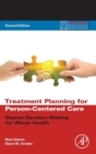 Treatment Planning for Person-Centered Care : Shared Decision Making for Whole Health - Book