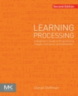 Learning Processing : A Beginner's Guide to Programming Images, Animation, and Interaction - eBook