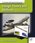Design Theory and Methods using CAD/CAE : The Computer Aided Engineering Design Series - eBook