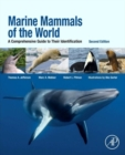 Marine Mammals of the World : A Comprehensive Guide to Their Identification - Book
