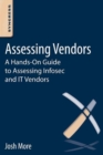 Assessing Vendors : A Hands-On Guide to Assessing Infosec and IT Vendors - eBook