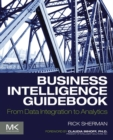 Business Intelligence Guidebook : From Data Integration to Analytics - Book