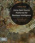 Using Open Source Platforms for Business Intelligence : Avoid Pitfalls and Maximize ROI - eBook